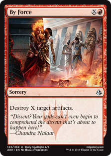 By Force  Destroy X target artifacts.